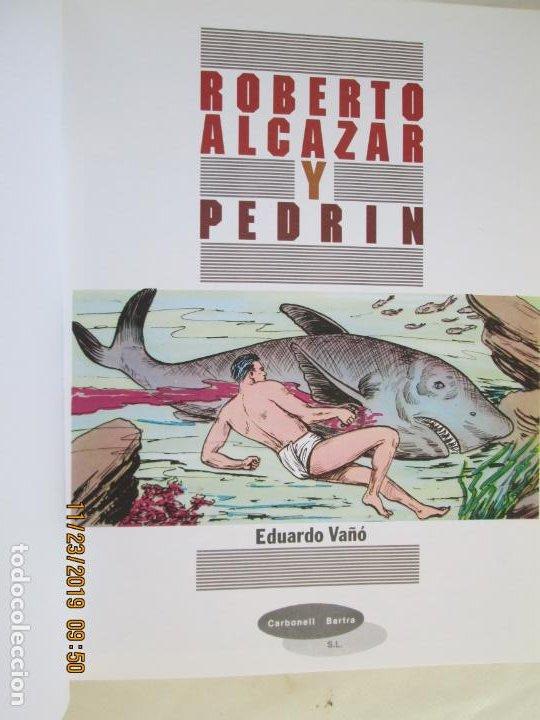 Tebeos: ROBERTO ALCAZAR Y PEDRIN - TOMO I - EDUARDO VAÑÓ - CARBONELL BARTRA - 1997. - Foto 3 - 187211526