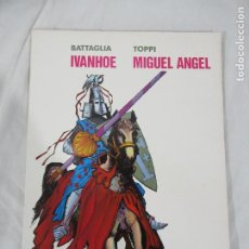 Tebeos: IVANHOE / BATTAGLIA - MIGUEL ÁNGEL / TOPPI - COL. PILOTO Nº 5 VALENCIANA. Lote 190153385