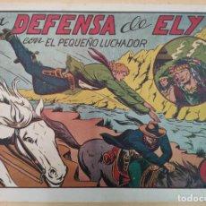 Tebeos: EL PEQUEÑO LUCHADOR. LA DEFENSA DE ELY CON EL PEQUEÑO LUCHADOR. Nº64. EDT. VALENCIANA. Lote 190454502
