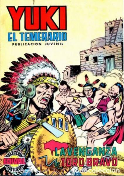 YUKI EL TEMERARIO-SELECCIÓN AVENTURERA-Nº 7 -LA VENGANZA DE TORO BRAVO-GRAN F.AMORÓS-1976-BUENO-2977 (Tebeos y Comics - Valenciana - Selección Aventurera)