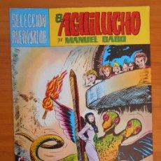 Tebeos: EL AGUILUCHO Nº 11 - SELECCION AVENTURERA - MANUEL GAGO - VALENCIANA (IP). Lote 194373856