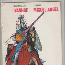Tebeos: MIGUEL ANGEL-IVANHOE-E.D. VALENCIANA-AÑO 1983-B Y N-CARTON-Nº 5-AUTOR: TOPPI-BATTAGLIA-. Lote 194881521