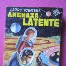 Tebeos: COLECCION LUCHADORES DEL ESPACIO 37 LARRY WINTERS 1959. Lote 212123426