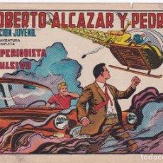 Tebeos: ROBERTO ALCAZAR Y PEDRIN: NUMERO 985 UN PERIODISTA IMPULSIVO , EDITORIAL VALENCIANA. Lote 218906068
