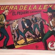 Tebeos: FUERA DE LA LEY CON EL PEQUEÑO LUCHADOR Nº 69 ORIGINAL VALENCIANA 1945. Lote 220479991