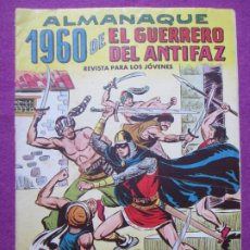 Tebeos: TEBEO EL GUERRERO DEL ANTIFAZ ALMANAQUE 1960 ED. VALENCIANA ORIGINAL. Lote 222346410