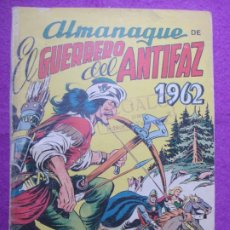 Tebeos: TEBEO EL GUERRERO DEL ANTIFAZ ALMANAQUE 1962 ED. VALENCIANA ORIGINAL. Lote 222346673