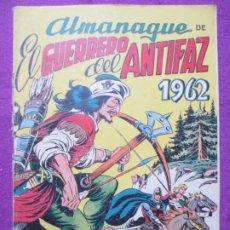 Tebeos: TEBEO EL GUERRERO DEL ANTIFAZ ALMANAQUE DE 1962 ED. VALENCIANA ORIGINAL. Lote 222419553