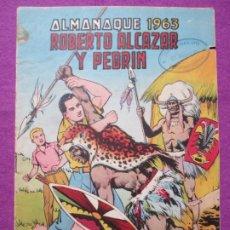 Tebeos: TEBEO ROBERTO ALCAZAR Y PEDRIN ALMANAQUE 1963 ED. VALENCIANA ORIGINAL. Lote 222422062