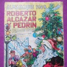 Tebeos: TEBEO ROBERTO ALCAZAR Y PEDRIN ALMANAQUE 1969 ED. VALENCIANA ORIGINAL. Lote 222424106