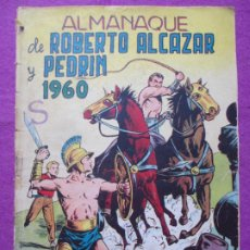 Tebeos: TEBEO ROBERTO ALCAZAR Y PEDRIN ALMANAQUE 1960 ED. VALENCIANA ORIGINAL. Lote 222424242