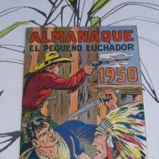 Tebeos: ALMANAQUE DE EL PEQUEÑO LUCHADOR PARA 1950, ORIGINAL Y NUEVO ,OJO VER DESCRPCION ANTES DE COMPRAR. Lote 222431741