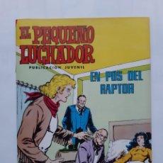 Tebeos: EL PEQUEÑO LUCHADOR Nº 40 EL POS DEL RAPTOR EDI. VALENCIANA. Lote 243363065