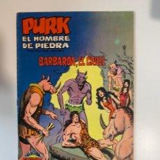 Tebeos: PURK. EL HOMBRE DE PIEDRA. BARBAROA, EL CRUEL - Nº 22. EDITORA VALENCIANA.. Lote 234852165