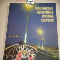 Tebeos: VALÉNCIA HISTÒRIA D´UNA CIUTAT, POR JOSEP SANCHÍS Y PUMBY, CARLES RECIO, DE UNA CIUDAD. Lote 236740615