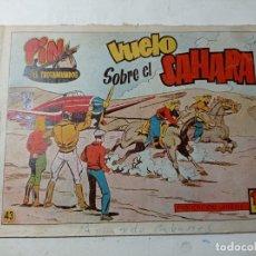 Tebeos: ORIGINAL NO COPIA PIN EL TROTAMUNDOS VUELOS SOBRE EL SÁHARA NÚMERO 43 AÑOS 50 60. Lote 263918650