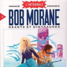 Tebeos: BOB MORANE INTEGRAL GEANTS ET DINOSAURES. WILLIAM VANCE. Lote 174022832