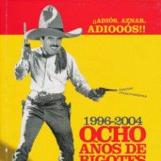 Tebeos: EL JUEVES EXTRA ADIOS AZNAR ADIOOOS 1996 2004. OCHO AÑOS DE BIGOTES. Lote 194263278