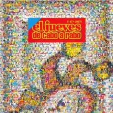 Tebeos: EL JUEVES EXTRA 30 ANIVERSARIO. EL JUEVES DE CABO A RABO 1977 2007. Lote 194263407