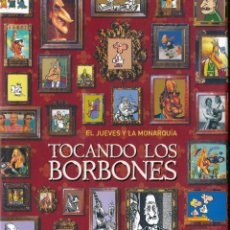 Tebeos: EL JUEVES Y LA MONARQUIA. TOCANDO LOS BORBONES. VERSION GRANDE 25X32. Lote 194264252