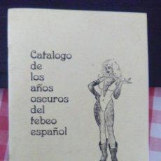 Tebeos: CATALOGO DE LOS AÑOS OSCUROS DEL TEBEO ESPAÑOL. EDICIONES PLG. Lote 217927861