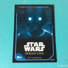 Trading Cards: STAR WARS - ROGUE ONE - CARTA PEGATINA Nº 203. Lote 112725667