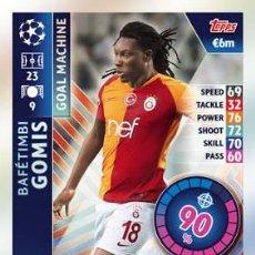 Trading Cards: CARD TOPPS CHAMPIONS LEAGUE 2018 2019 BAFETIMBI GOMIS GOAL MACHINE GALATASARAY. Lote 187527311