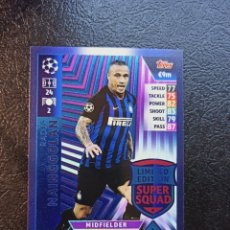 Trading Cards: NAINGGOLAN LE7 LIMITED EDITION SUPER SQUAD TOPPS MATCH ATTAX CHAMPIONS LEAGUE UCL 2018 2019 INTER. Lote 246562825