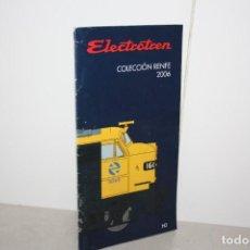 Trenes Escala: CATÁLOGO DE ELECTROTREN COLECCIÓN RENFE 2006. Lote 220637966