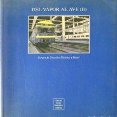 Trenes Escala: DEL VAPOR AL AVE (II) PARQUE DE TRACCIÓN ELÉCTRICA Y DIESEL. Lote 220932331