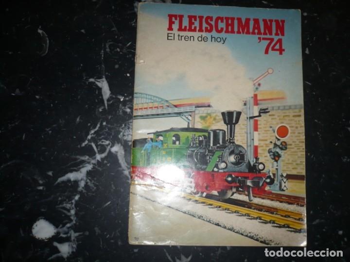 FLEISCHMANN 74 EL TREN DE HOY -CATALOGO (Juguetes - Trenes Escala H0 - Fleischmann H0)