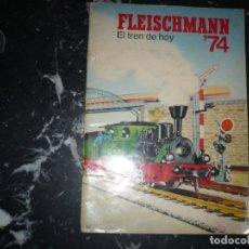 Trenes Escala: FLEISCHMANN 74 EL TREN DE HOY -CATALOGO . Lote 148998642