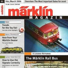 Trenes Escala: REVISTA MARKLIN MAGAZIN - FEBRERO / MARZO 2006. Lote 28255607
