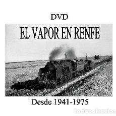 Trenes Escala: DVD EL VAPOR EN RENFE. Lote 121730675