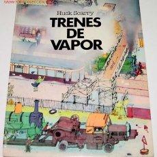 Trenes Escala: TRENES DE VAPOR - HUCK SCARRY - 28 PAGINAS ACARTONADAS CON DIBUJOS DE TRENES ANTIGUOS - ED. BRUGUERA. Lote 25445779