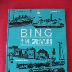 Trenes Escala: METAL SPIELWAREN , BING,1927-1932, NÜRNBERG, ALEMANIA, LIBRO DEL 1986, DE TRENES Y JUGUETES. Lote 32796606