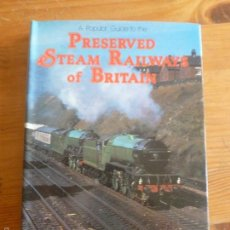 Trenes Escala: PRESERVED STEAM RAILWAYS OF BRITAIN. COLIN GARRATT. BLANDFORD.1979 192 PP. Lote 57647482