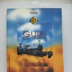Trenes Escala: MUSEO DEL FERROCARRIL - GUÍA DEL MUSEO DEL FERROCARRIL ESTACIÓN DE MADRID DELICIAS. Lote 57986242