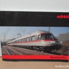Trenes Escala: CATALOGO DE TREN MARKLIN, NOVEDADES 2012, EN ESPAÑOL. . Lote 84283776