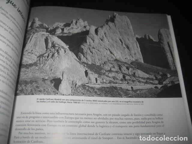 Trenes Escala: LIBRO EL CANFRANC HISTORIA DE UN TREN DE LEYENDA. TRENES FERROCARRIL. POR ALFONSO MARCO - Foto 3 - 203837973