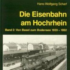 Trenes Escala: LOCOMOTORA, DIE EISENBAHN AM HOCHRHEIN. BD 2: VON BASEL ZUM BODENSEE 1939-1992 EK-VERLAK. Lote 113961283