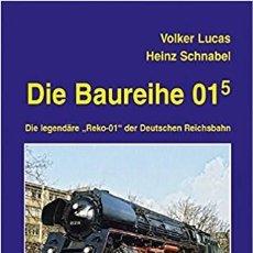 Trenes Escala: LOCOMOTORA DIE BAUREIHE 01.5: DIE LEGENDÄRE REKO-01 DER DEUTSCHEN REICHSBAHN EK-VERLAG. Lote 113961987