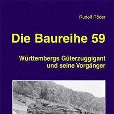 Trenes Escala: LOCOMOTORA DIE BAUREIHE 59: WÜRTTEMBERGS GÜTERZUGGIGANT UND SEINE VORGÄNGER EK-VERLAG. Lote 113962191