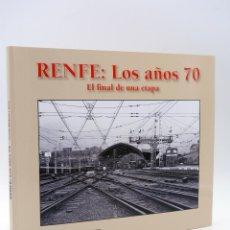 Trenes Escala: RENFE: LOS AÑOS 70. EL FINAL DE UNA ETAPA (JOSEP MIQUEL SOLÉ), 2011. OFRT. Lote 155877089