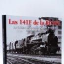 Trenes Escala: LAS 141F DE LA RENFE. LAS ÚLTIMAS LOCOMOTORAS DE VAPOR BRITÁNICAS (MAESTRO / SOLÉ), 2008. OFRT. Lote 160434853