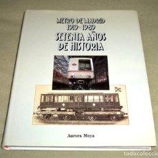 Trenes Escala: METRO DE MADRID: 1919 - 1989 SETENTA AÑOS DE HISTORIA (ENVÍO GRATIS). Lote 117187663
