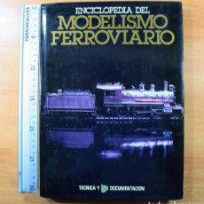 Trenes Escala: ENCICLOPEDIA DEL MODELISMO FERROVIARIO. TECNICA Y DOCUMENTACION 1981 224 PAG TAPA DURA SOBRECUBIERTA. Lote 159337140