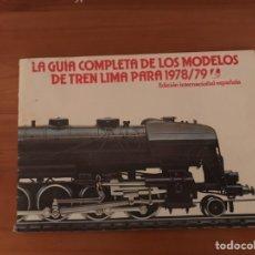 Trenes Escala: LA GUIA COMPLETA DE LOS MODELOS DE TREN LIMA PARA 1978/79. Lote 122627379