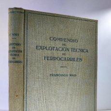 Trenes Escala: COMPENDIO DE EXPLOTACIÓN TÉCNICA DE FERROCARRILES. WAIS, FCº. 2ª ED. 1949, AUMENTADA Y CORREGIDA. Lote 128096927