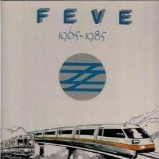 Trenes Escala: LIBRO CONMEMORATIVO DE LOS 20 AÑOS DE FEVE. 1965-1985.. Lote 131483470
